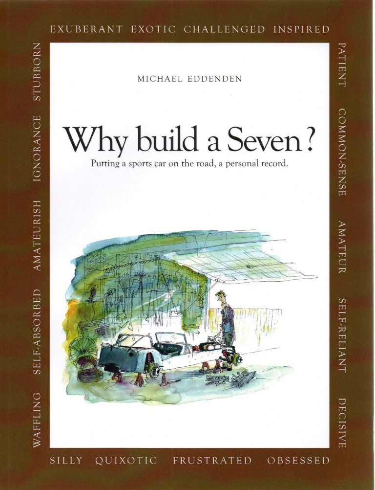 Why build a Seven - eddenden